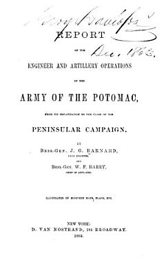 Report of the Engineer and Artillery Operations of the Army of the Potomac PDF