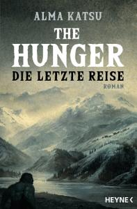 The Hunger   Die letzte Reise PDF