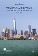 Venice-Manhattan. And the Routes of the World a Memoir