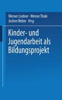 Kinder  und Jugendarbeit als Bildungsprojekt PDF