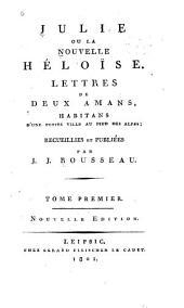 Julie, ou La nouvelle Héloise: lettres de deux amans, Volume1