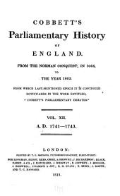 """Cobbett's Parliamentary History of England: From the Norman Conquest, in 1066. To the Year, 1803. From which Last-mentioned Epoch it is Continued Downwards in the Work Entitled, """"Cobbett's Parliamentary Debates"""" ..."""