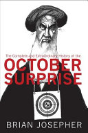 The Complete and ExtraOrdinary History of the October Surprise PDF