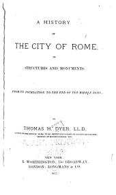 A History of the City of Rome: Its Structures and Monuments. From Its Foundation to the End of the Middle Ages
