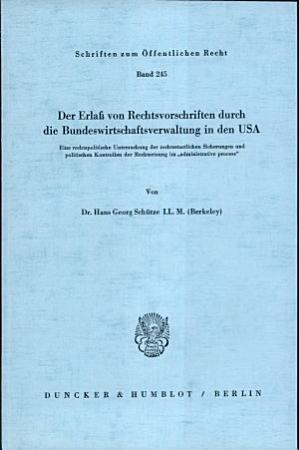 Der Erlass von Rechtsvorschriften durch die Bundeswirtschaftsverwaltung in den USA PDF