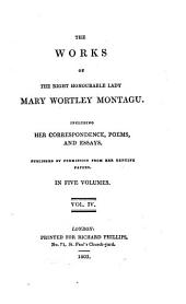 The works: Including her correspondence, poems and essays : Publ. ... in 5 vol, Volume 4
