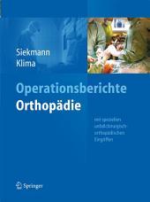 Operationsberichte Orthopädie: Mit speziellen unfallchirurgisch-orthopädischen Eingriffen
