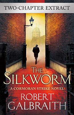 The Silkworm  two chapter extract
