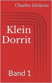 Klein Dorrit: Band 1
