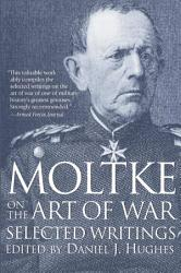Moltke On The Art Of War Book PDF