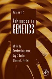 Advances in Genetics: Volume 82