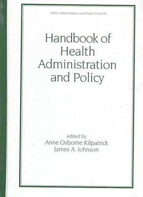 Handbook of Health Administration and Policy PDF
