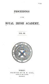 Proceedings of the Royal Irish Academy: Volume 3