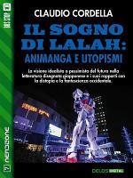 Il sogno di Lalah  Animanga e utopismi PDF