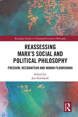Reassessing Marx   s Social and Political Philosophy