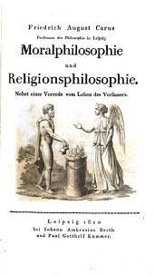 Nachgelassene Werke: Moralphilosophie und Religionsphilosophie : nebst e. Vorrede vom Leben des Verf, Band 7