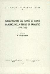 Correspondance des nonces en France: Dandino, Della Torre et Trivultio (1546-1551)