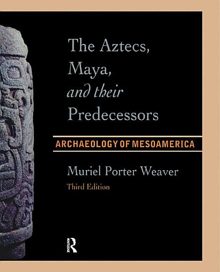 The Aztecs  Maya  and their Predecessors PDF