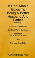 A Real Man s Guide To Being A Better Husband And Father PDF