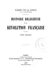 Histoire religieuse de la révolution française: Volume1