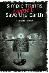 Simple Things Won't Save the Earth