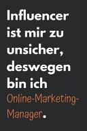 Influencer ist mir zu unsicher  deswegen bin ich Online Marketing Manager PDF