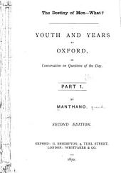 Youth and Years at Oxford, in Conversation on Questions of the Day