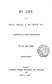 My Life and what Shall I Do with It  PDF