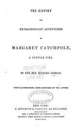 The History and Extraordinary Adventures of Margaret Catchpole, a Suffolk Girl