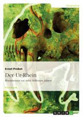 Der Ur-Rhein. Rheinhessen vor zehn Millionen Jahren