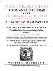 Martyrologium Sanctae Romanae Ecclesiae usui ... accommodatum ... Petro Galesinio ... auctore. Notationes item ... ad omnem totius martyrologij explicandi rationem ab eodem ... conscriptae