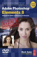 Adobe Photoshop Elements 8: Maximum Performance