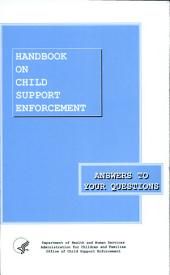 Handbook on Child Support Enforcement: Answers to Your Questions