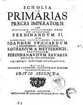 Scholia in primarias preces imperatoris. Ad invictissimum Augustissimumque Romanorum imperatorem Ferdinandum 2. ... Auctore Johanne à Chokier, ..