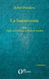 La Sanseverina: Théâtre d'après La Chartreuse de Parme de Stendhal