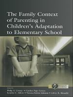 The Family Context of Parenting in Children s Adaptation to Elementary School PDF