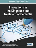 Handbook of Research on Innovations in the Diagnosis and Treatment of Dementia