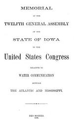 Memorial of the Twelfth General Assembly of the State of Iowa to the United States Congress: Relative to Water Communication Between the Atlantic and Mississippi