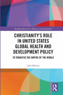 Christianity s Role in United States Global Health and Development Policy
