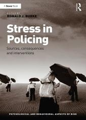 Stress in Policing: Sources, consequences and interventions