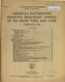 American Documented Seagoing Merchant Vessels of 500 Gross Tons and Over