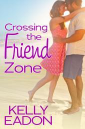 Crossing the Friend Zone