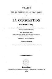 Traité sur la nature et le traitement de la consomption pulmonaire: ouvrage enrichi d'un grand nombre d'observations intéressantes sur l'emploi d'un nouveau procédé mécanique