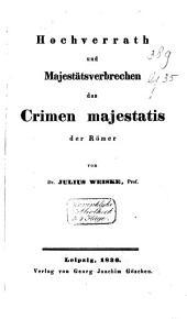 Hochverrath und Majestätsverbrechen: Das crimen majestatis der Römer