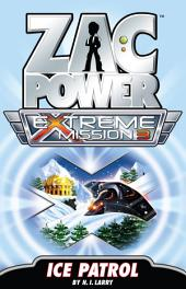 Zac Power Extreme Mission #3: Ice Patrol