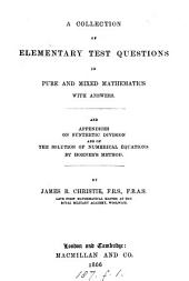 A collection of elementary test questions in pure and mixed mathematics, with answers