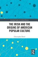 The Irish and the Origins of American Popular Culture PDF