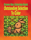 Grown Ups Coloring Book Outstanding Selection to Color
