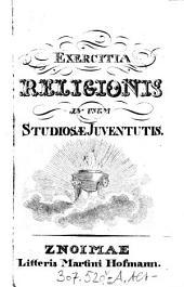 Exercitia Religionis In Usum Studiosæ Juventutis