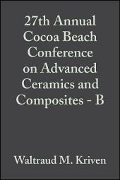 27th Annual Cocoa Beach Conference on Advanced Ceramics and Composites - B